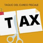 Cuneo fiscale: taglio strutturale con la legge di Bilancio 2021
